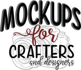 MOCK-UPS FOR CRAFTERS & DESIGNERS