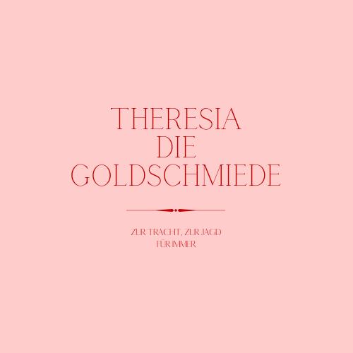 Theresia die Goldschmiede