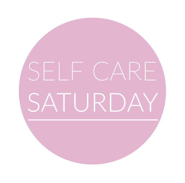 Self Care Saturday