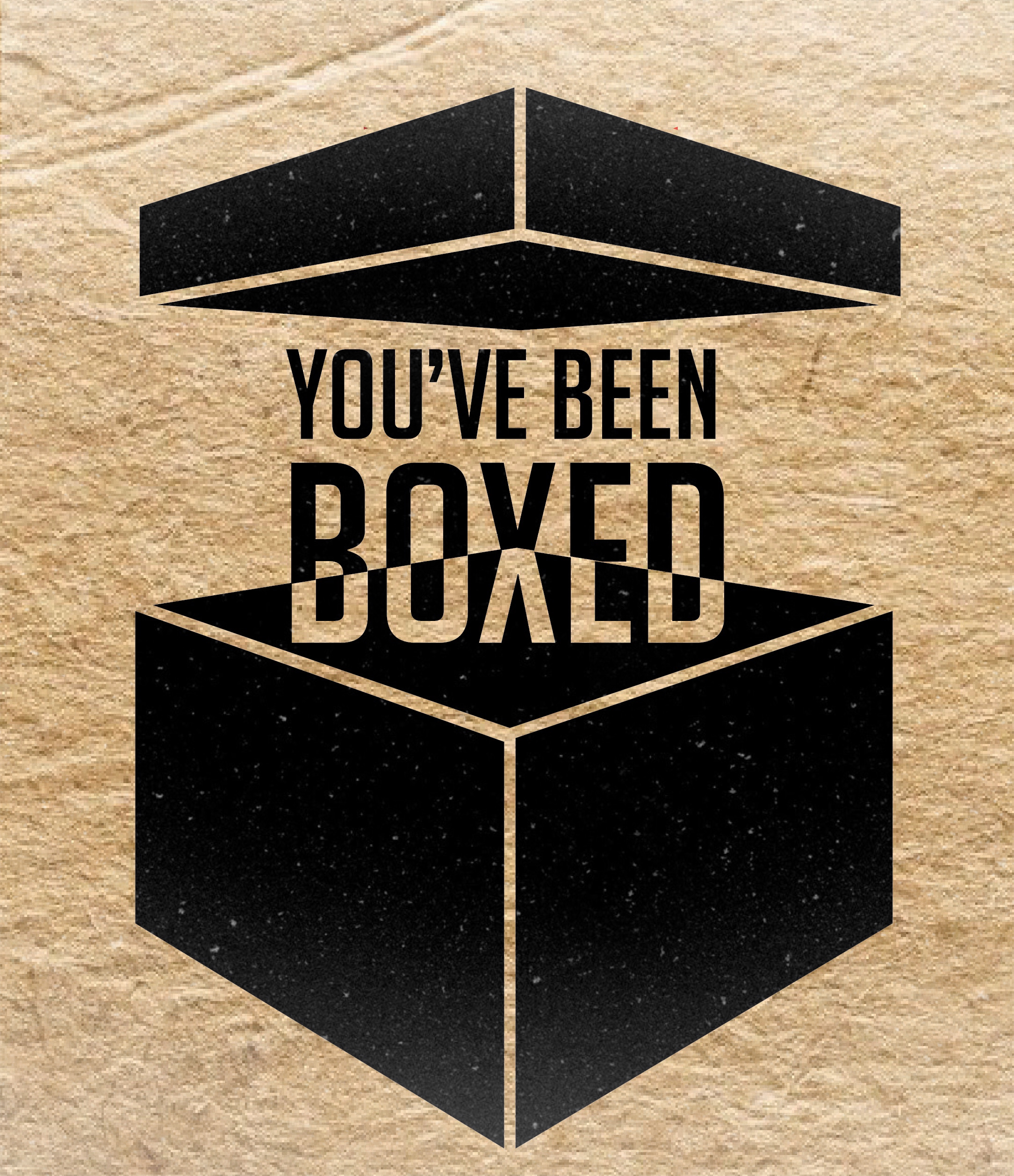 You've Been Boxed
