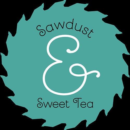 Sawdust & Sweet Tea