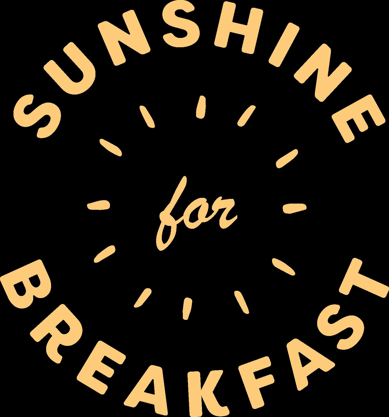 Sunshine for Breakfast